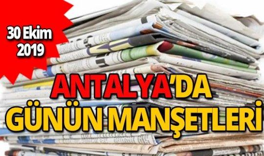 30 Ekim 2019 Antalya'nın yerel gazete manşetleri