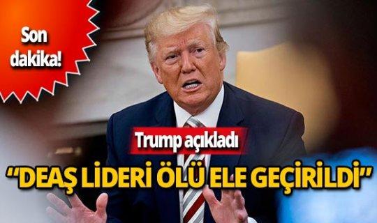 ABD Başkanı Trump: DEAŞlideri Bağdadi ölü ele geçirildi