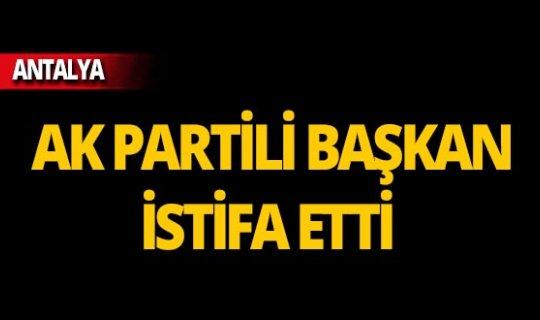 AK Partili başkan istifa etti!