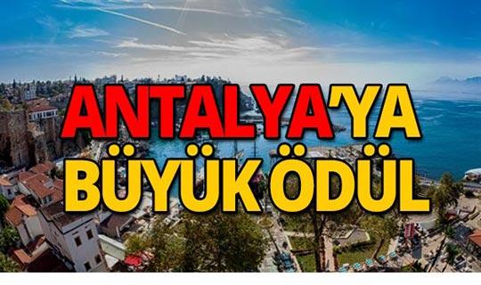 Antalya, büyük ödüle layık görüldü