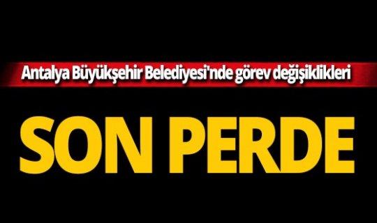 Antalya Büyükşehir Belediyesi'nde görev değişiklikleri