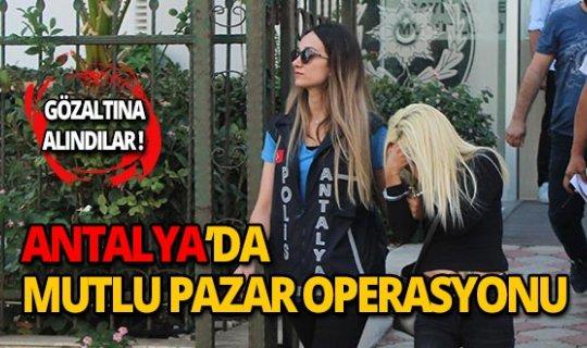Antalya'da 'Mutlu pazar' operasyonu!