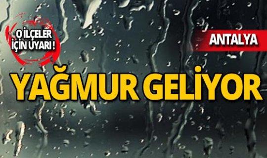 Antalyalılar dikkat! Yağış uyarısı