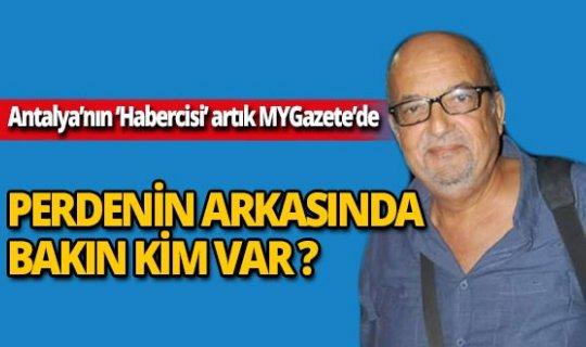 Antalya'nın usta 'Habercisi' yarından itibaren MYGazete'de!