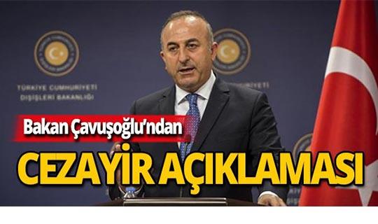 """Bakan Çavuşoğlu: """"Cezayir'in istikrarı Türkiye için de önemli"""""""