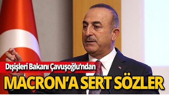 """Bakan Çavuşoğlu: """"Türkiye'yi eleştirebilecek son kişi Macron'dur"""""""