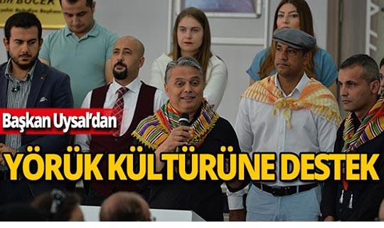 """Başkan Uysal: """"Yörük kültürü nostaljide kalmamalı"""""""