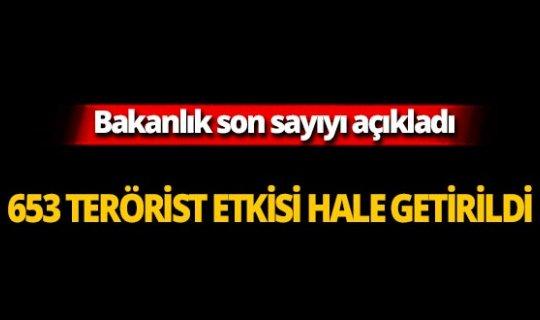 Bugüne kadar 653 terörist etkisiz hale getirildi