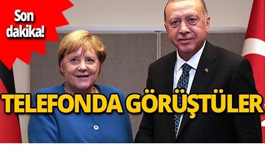 Cumhurbaşkanı Erdoğan ile Merkel telefonla görüştü
