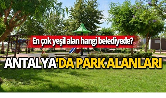 En çok yeşil alan ve park hangi belediyede?