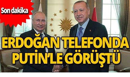 Erdoğan ve Putin telefonda askeri harekatı görüştü