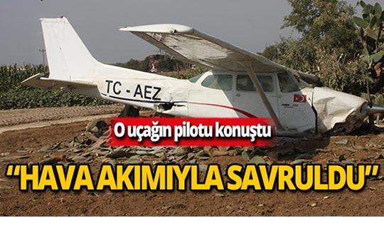 Düşen uçağın pilotu konuştu