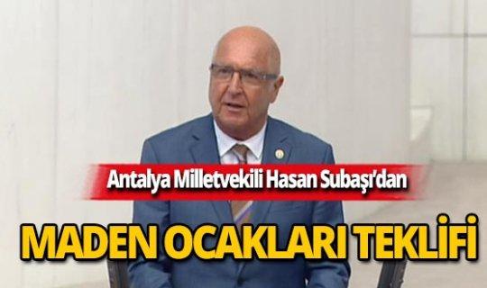 Milletvekili Hasan Subaşı'dan maden ocakları kanun teklifi