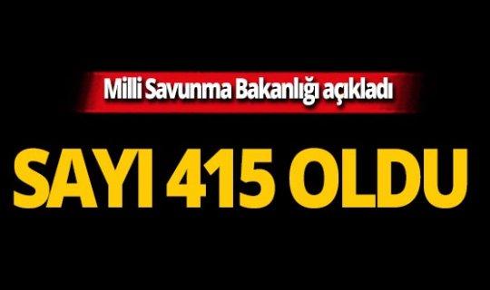 MSB son rakamı açıkladı: 415 terörist öldürüldü