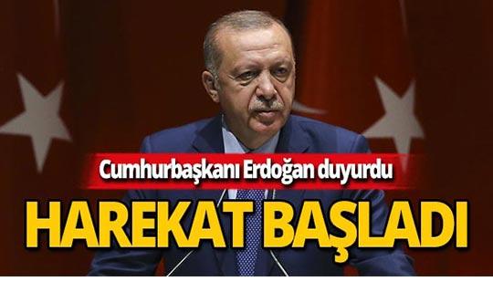 Cumhurbaşkanı Erdoğan duyurdu! Harekat başladı