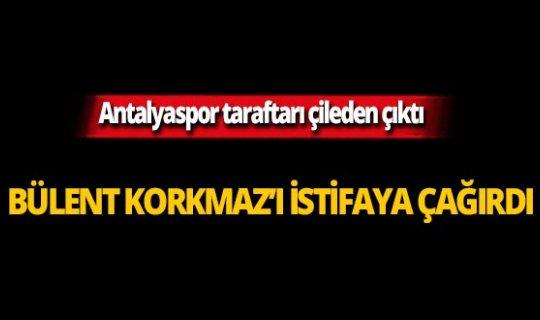 Taraftar Bülent Korkmaz'ı istifaya çağırdı!