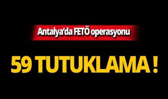Antalya'da 59 kişi tutuklandı!
