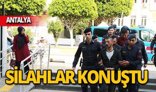 Antalya'da silahlı çatışma: Gözaltına alındılar!