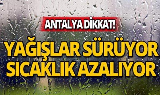 Antalya dikkat! Sıcaklık düşüyor