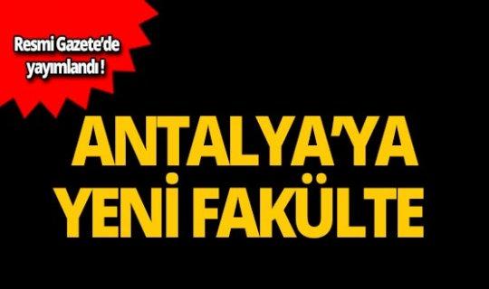 Antalya'ya yeni bir fakülte daha geliyor