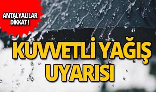 Antalyalılar dikkat! Kuvvetli yağış uyarısı