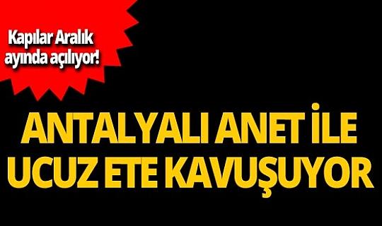 Antalyalılar ucuz ve sağlıklı ete kavuşuyor!
