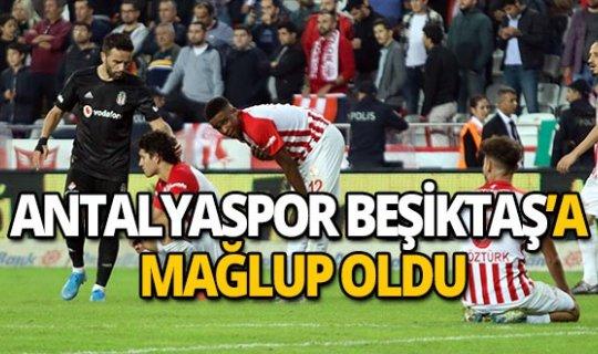 Antalyaspor Beşiktaş'a 2-1 mağlup oldu