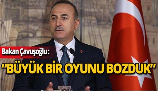 """Bakan Çavuşoğlu: """"Her şeyi kontrol altında tutuyoruz"""""""