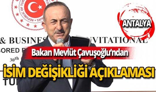 Bakan Çavuşoğlu'ndan, Makedonya'nın isim değişikliği açıklaması