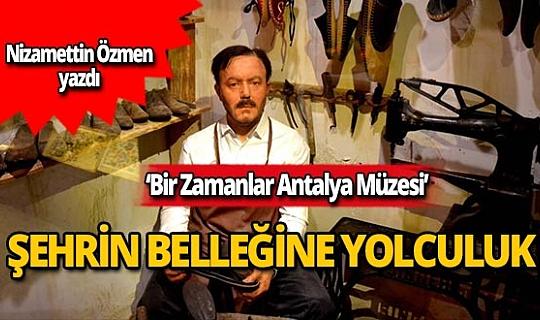 Bir Zamanlar Antalya Müzesi'ne yolculuk