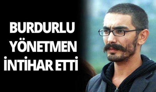 Burdurlu yönetmen Mehmet Şafak Türkel intihar etti