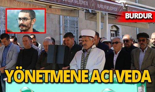 Burdurlu yönetmen Mehmet Şafak Türkel'e son veda!