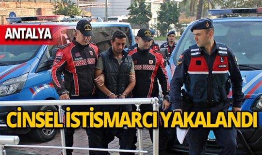 Cinsel istismarcı Antalya'da yakalandı!