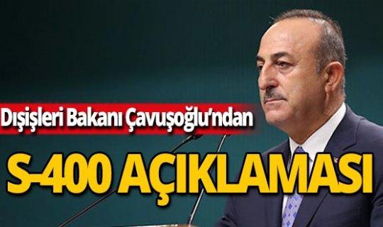 """Dışişleri Bakanı Çavuşoğlu: """"S-400 kutuda tutulmak için alınmadı"""""""