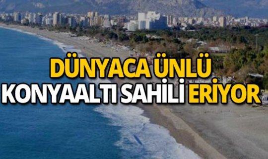 Dünyaca ünlü Konyaaltı Sahili eriyor