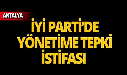 İYİ Parti'de yönetime tepki istifası!
