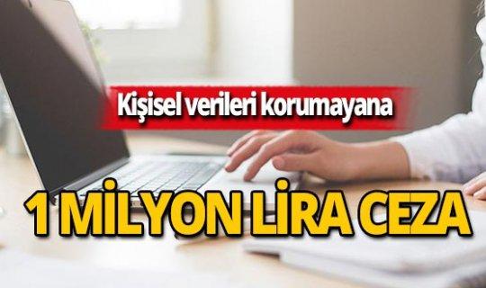 Kişisel verileri korumayana 1 milyon lira ceza!