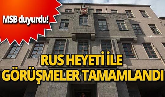 MSB: Ankara'ya gelen ikinci Rus heyetiyle görüşmeler tamamlandı