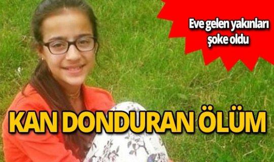 13 yaşındaki kızın kahreden ölümü
