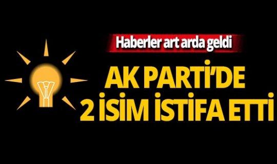 AK Parti'de 2 başkan istifa ettiğini duyurdu!