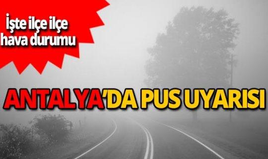 Antalya sabah saatleri için dikkat!