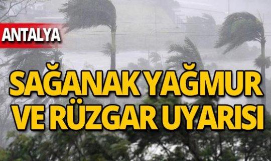 Antalya sağanak yağmur ve rüzgara dikkat!