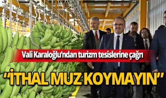 Antalya Valisi Karaloğlu'ndan turizm tesislerine çağrı!
