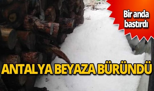 Antalya'ya fındık büyüklüğünde yağdı, her yer beyaza büründü!