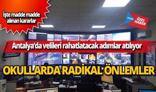 Antalya'da velileri rahatlatacak ciddi adımlar atılıyor