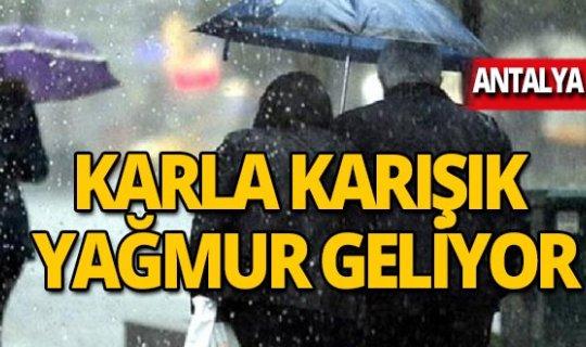 Antalyalılar dikkat! Karla karışık yağmur geliyor