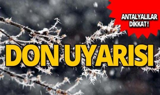 Antalyalılar dikkat! Meteoroloji'den don uyarısı