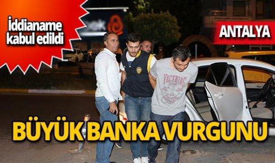 Büyük banka vurgununda iddianame kabul edildi
