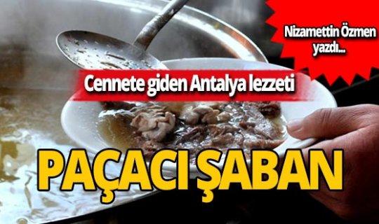 Cennete giden Antalya lezzeti: Paçacı Şaban