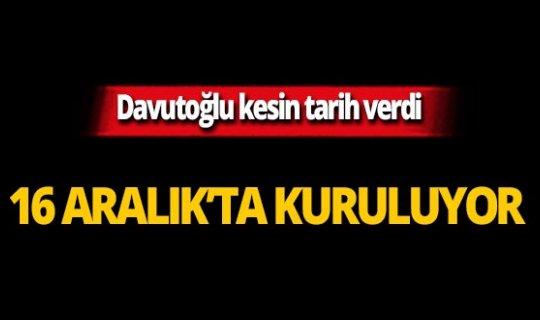 Davuoğlu kesin tarih verdi: 16 Aralık'ta kuruluyor